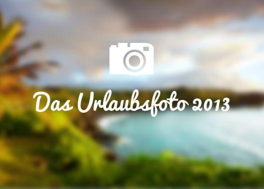 Wir suchen das Urlaubsfoto 2013 – Das Voting wurde beendet!