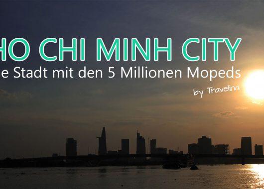 Reisebericht Ho Chi Minh Stadt – Die Stadt mit den 5 Millionen Mopeds